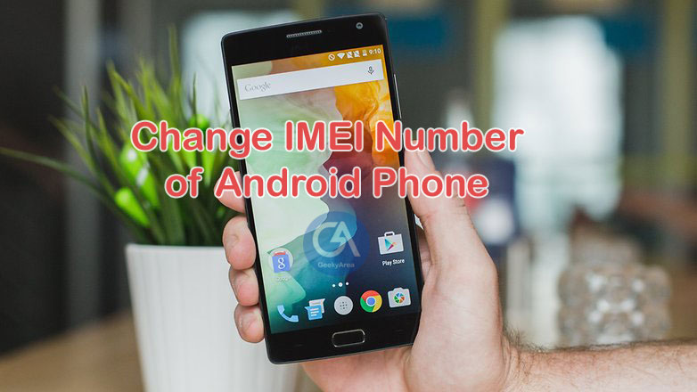 How To Change IMEI Number Of Android Phone (Root & Without Root)